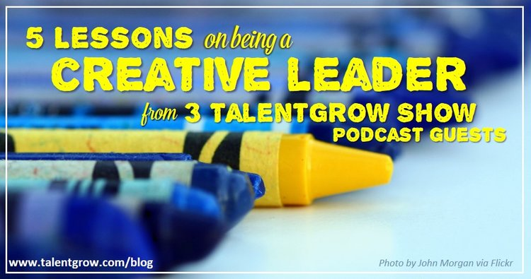 5+lessons+on+being+a+creative+leader+from+3+TalentGrow+Show+podcast+guests+by+Halelly+Azulay
