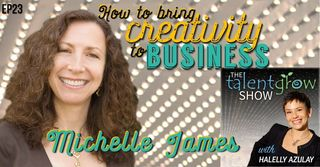 TalentGrow+Show+How+to+bring+creativity+to+business+with+Michelle+James